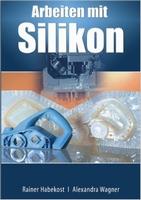Boek: Arbeiten mit Silikon, Rainer Habekost/Alexandra Wagner gebonden