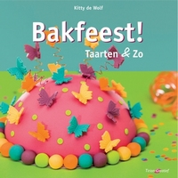 Bakfeest! Taarten & Zo, Kitty de Wolf paperback