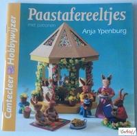 Cantecleer Hobbywijzer 176 Paastafereeltjes, Anja Ypenburg